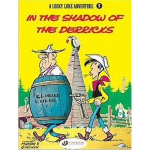 In the Shadow of the Derricks: v. 5 (Lucky Luke Adventure)