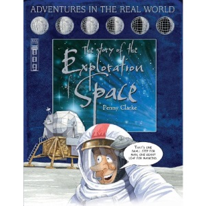 The Story of the Exploration of Space (Adventures in the Real World)