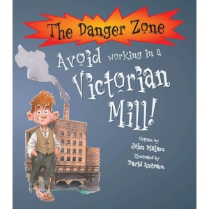 Avoid Working in a Victorian Mill (Danger Zone)