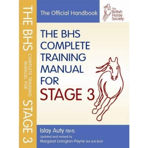 The BHS Complete Training Manual For Stage 3 (BHS Official Handbook)