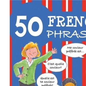 50 French Phrases (50 Phrases)