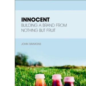 Innocent: Building a brand from nothing but fruit