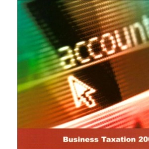 Business Taxation, 2008/09: Tax Year 2008/09 (examinations in 2009) (AAT/NVQ Accounting S.)