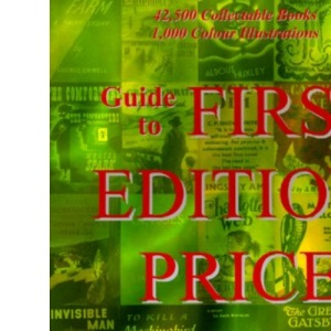 Guide to First Edition Prices 2008/9