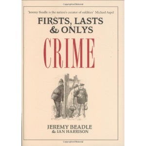 Firsts, Lasts & Onlys: Crime (Firsts Lasts & Onlys)