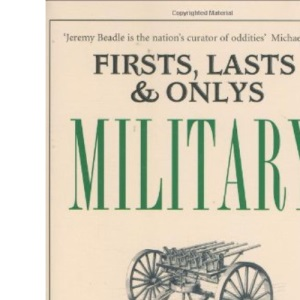 Firsts, Lasts & Onlys: Military (Firsts Lasts & Onlys)