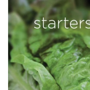 Starters: Colourful Recipes for Health and Well-being (New Healthy Kitchen)