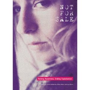 Not for Sale: Raising Awareness, Ending Exploitation