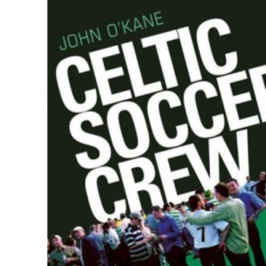 Celtic Soccer Crew: What the Hell do we Care (Pennant Books Ltd)