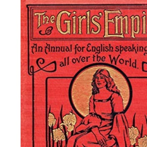 The Girls' Empire: An Annual for English-speaking Girls All Over the World