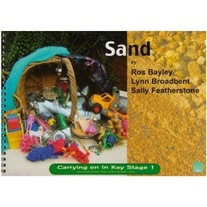 Sand (Carrying on in KS1): Providing Continuity in Purposeful Play and Exploration (Carrying on in Key Stage 1)