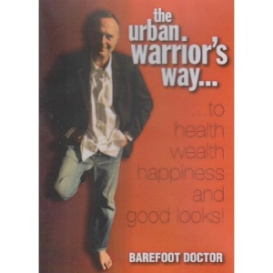 The Urban Warrior's Way to Health Wealth Happiness and Good Looks Barefoot Doctor (Nightingale Conant)