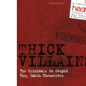 Thick Villains: Hilarious Stories of Less Than Criminal Masterminds