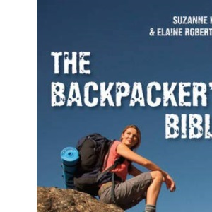 The Backpacker's Bible Revised Edition
