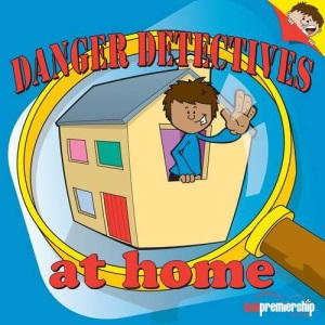 Danger Detectives at Home (Early Years)