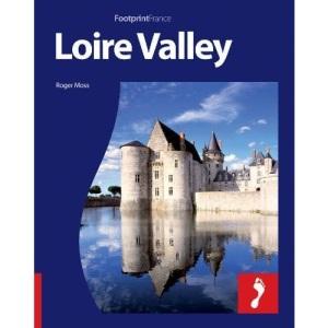 Loire Valley Footprint (Footprint Travel Guide) (FootprintFrance)