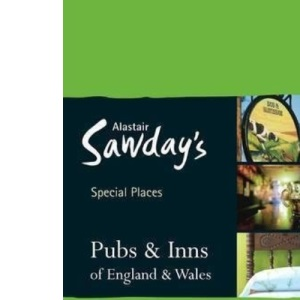 Pubs & Inns of England & Wales (Alastair Sawday Special Places)