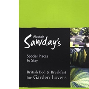 Garden Lovers Bed & Breakfast Special Places to Stay (Alastair Sawday's Special Places to Stay British Bed & Breakfast for Garden Lovers)