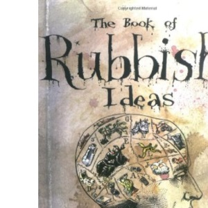 The Book of Rubbish Ideas: An interactive, room-by-room, guide to reducing household waste.