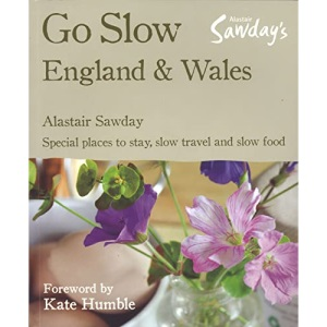 Go Slow England & Wales (Alastair Sawday's Special Places to Stay England & Wales)