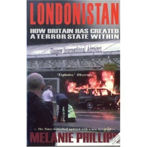 Londonistan [UPDATED EDITION WITH NEW FOREWORD]: How Britain Has Created a Terror State Within: How Britain Is Creating a Terror State Within
