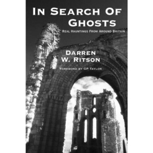 In Search of Ghosts: Real Hauntings from Around Britain