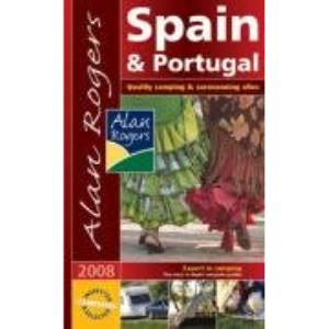Spain and Portugal 2008: Quality Camping and Caravanning Sites (Alan Rogers Guides)