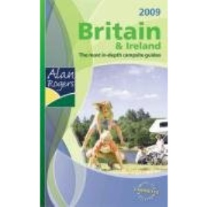 Alan Rogers Britain and Ireland 2009: Quality Camping and Caravanning Parks (Alan Rogers Guides)