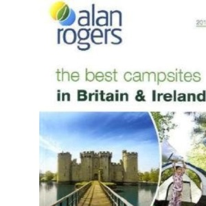 Alan Rogers - Britain and Ireland 2010 2010: The Best Campsites in Britain and Ireland (Alan Rogers Guides)