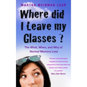Where Did I Leave My Glasses?: The What, When and Why of Normal Memory Loss