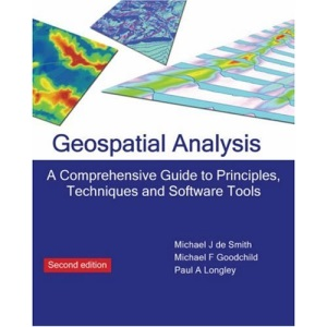 Geospatial Analysis (2nd Edition): A Comprehensive Guide to Principles, Techniques and Software Tools