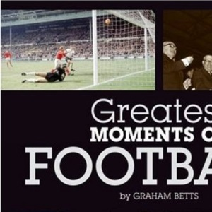 Greatest Moments of Football (Little Books)