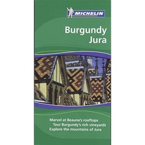 Michelin Travel Guide Burgundy Jura (Michelin Travel Guide Burgundy/Jura): Marvel at Beaune's rooftops. Tour Burgundy's rich vineyards. Explore the mountains of Jura (Michelin Green Guides)