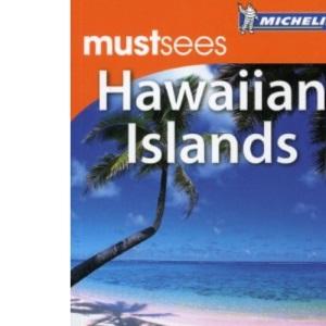 Hawaiian Islands Must Sees Guide (Michelin Must Sees)