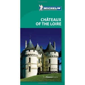Tourist Guide Chateaux of the Loire 2010 (Michelin Green Guides)