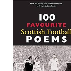 100 Favourite Scottish Football Poems