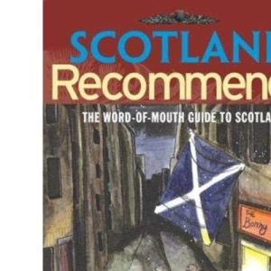 Scotland Recommends: The Word-of-mouth Guide to Scotland (Scotsman Recommends)