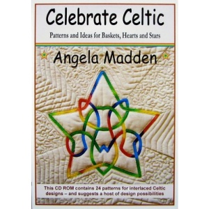 Celebrate Celtic: Patterns and Ideas for Quilting Baskets, Hearts and Stars: Patterns and Ideas for Baskets, Hearts and Stars
