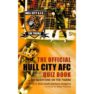 The Official Hull City AFC Quiz Book: 800 Questions on The Tigers
