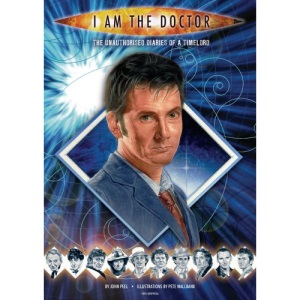 I Am The Doctor - The Unauthorised Diaries of a Timelord