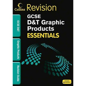 Graphic Products: Revision Guide (Collins GCSE Essentials)
