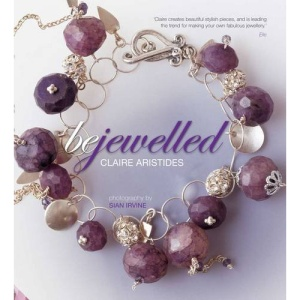 Bejewelled: Beautiful Bespoke Jewellery to Make and Wear Using Crystals, Beads & Charms