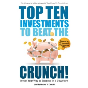 Top Ten Investments to Beat the Crunch!: Invest Your Way to Success in a Downturn