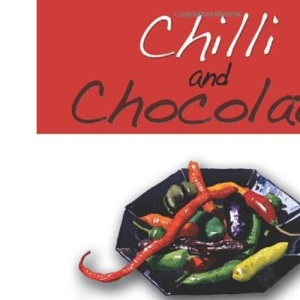 Chilli and Chocolate: Stars of the Mexican Cocina