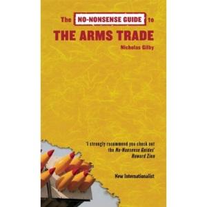 No-Nonsense Guide to the Arms Trade, The (No-Nonsense Guides)