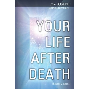 Your Life After Death: 3 (The Joseph Communications)