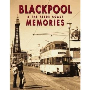 Blackpool and the Fylde Coast Memories