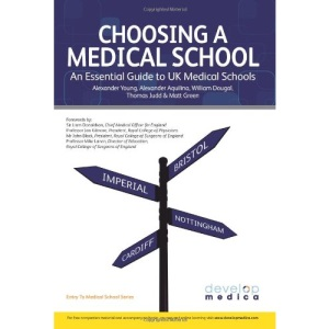 Choosing a Medical School (Developmedica): A Guide to UK Medical Schools (Entry to Medical School)
