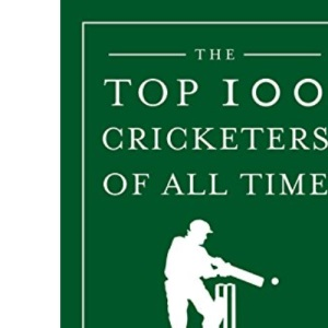 The Top 100 Cricketers of All Time