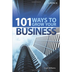 101 Ways to Grow Your Business (Lawpack Business Series)